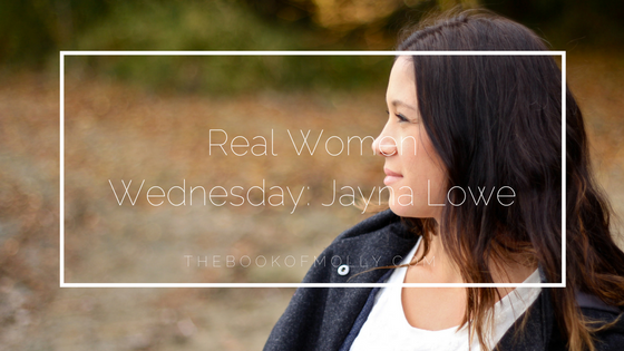 Real Women Wednesday: Jayna Lowe