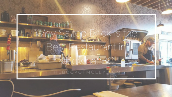 Why Salted Brick is the Best Restaurant in Kelowna