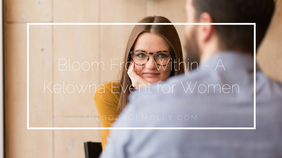 Bloom From Within – A Kelowna Event for Women