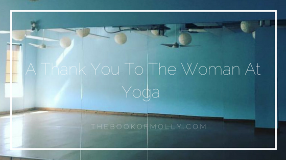 a thank you to the woman at yoga
